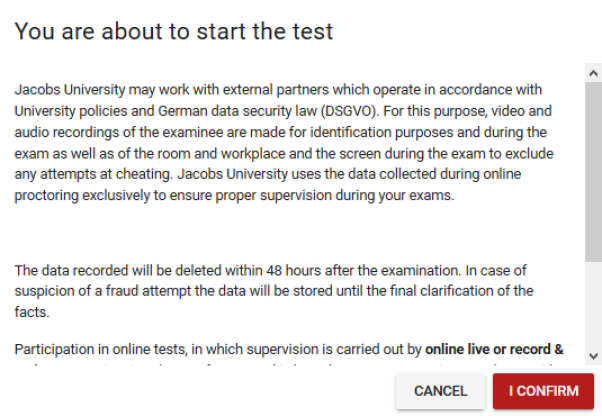 Students or candidates who would like to take an online exam can be asked toconfirm a customized legal notice/consent prior to starting the exam.