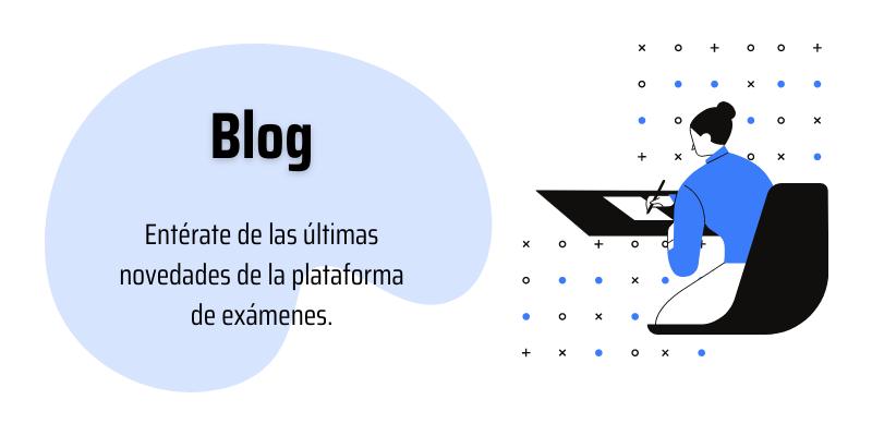 Blog ES - Entérate de las últimas novedades de la plataforma de exámenes