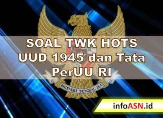 Contoh Soal TWK Hots UUD 1945 dan Tata Perundang-undangan RI