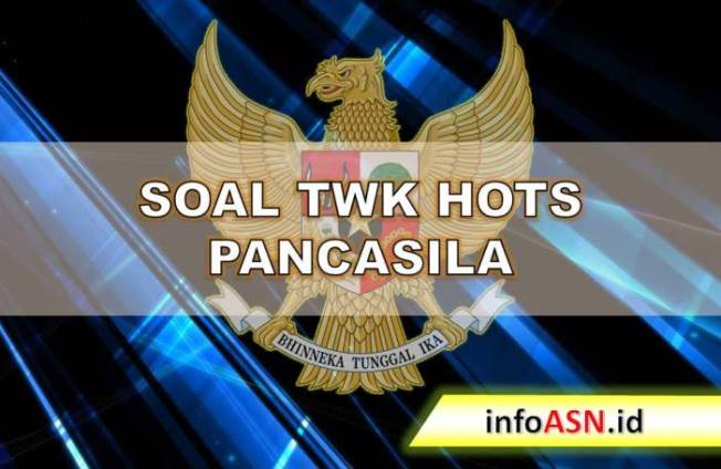 soal-twk-hots-Pancasila-infoasn