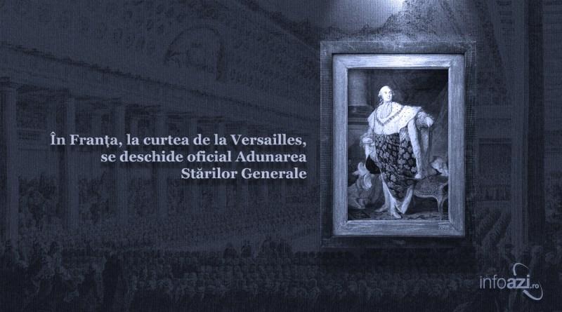 În Franța, la curtea de la Versailles, se deschide oficial Adunarea Stărilor Generale