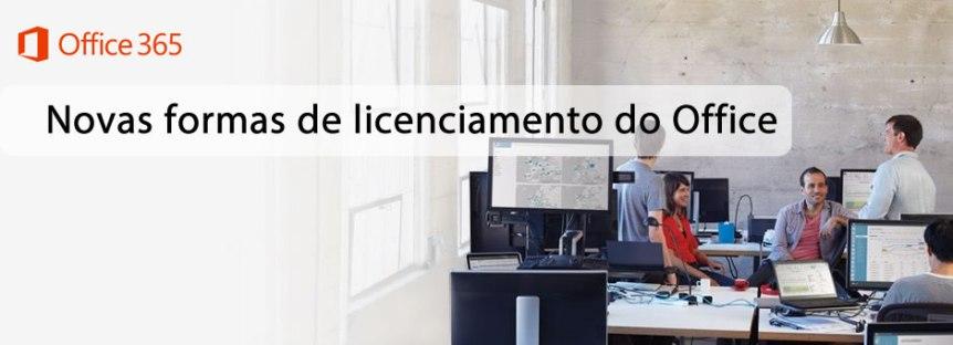 Novas formas de licenciamento do Office