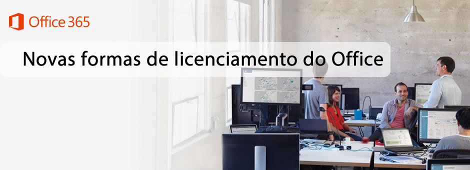 Novas formas de licenciamento do Office
