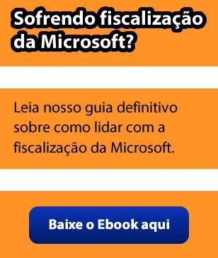 Como proteger a sua empresa da fiscalização Microsoft.