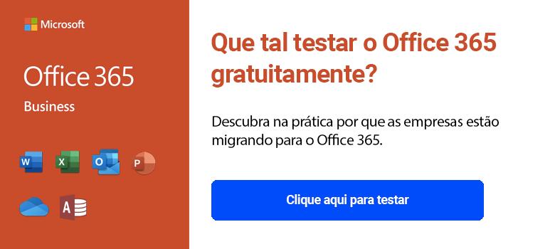 Teste aqui o Office 365 Business gratuitamente
