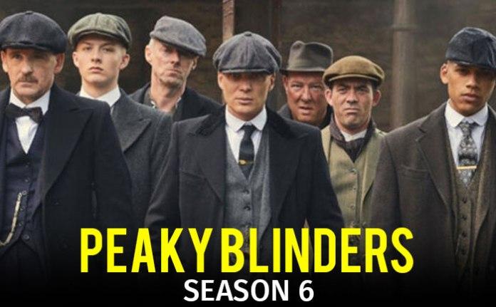 Peaky Blinders Season 6 Cast, Trailer, Plot, Release Date, Teaser, Director