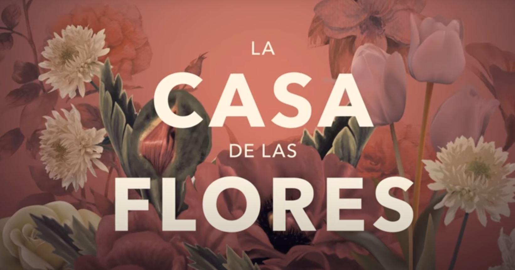 casa de las flores 3