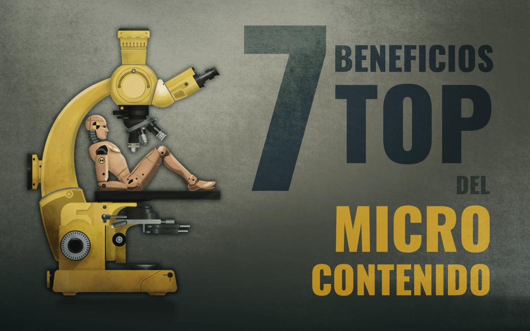 7 BENEFICIOS TOP DEL MICROCONTENIDO