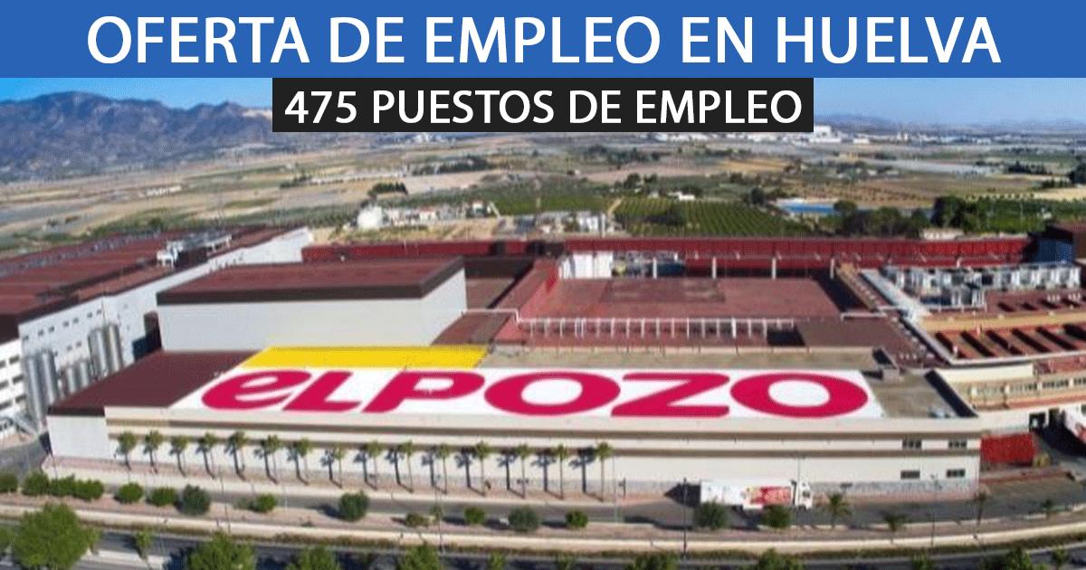 La nueva fábrica de El Pozo en Huelva precisa incorporar 475 empleados.