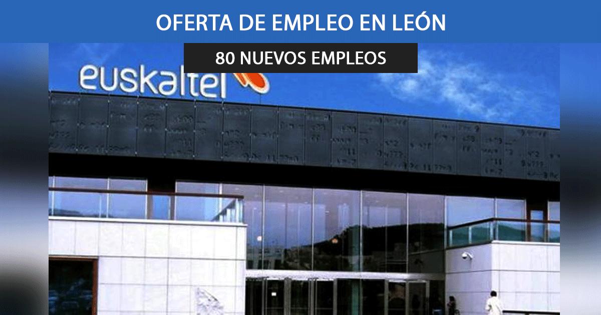 Se necesitan 80 trabajadores en Euskaltel en León
