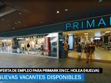 Se Necesita Personal para Trabajar en Primark en el Centro Comercial Holea (Huelva)
