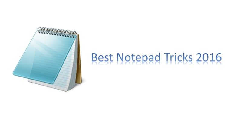 Best Notepad Tricks 2016
