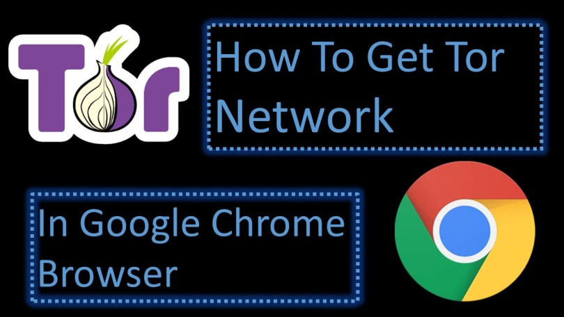 How To Get Tor Network In Google Chrome Browser