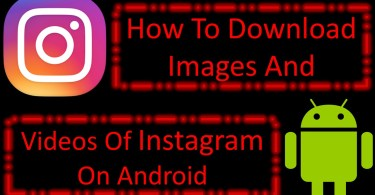 How To Download Images and Videos Of Instagram On Android