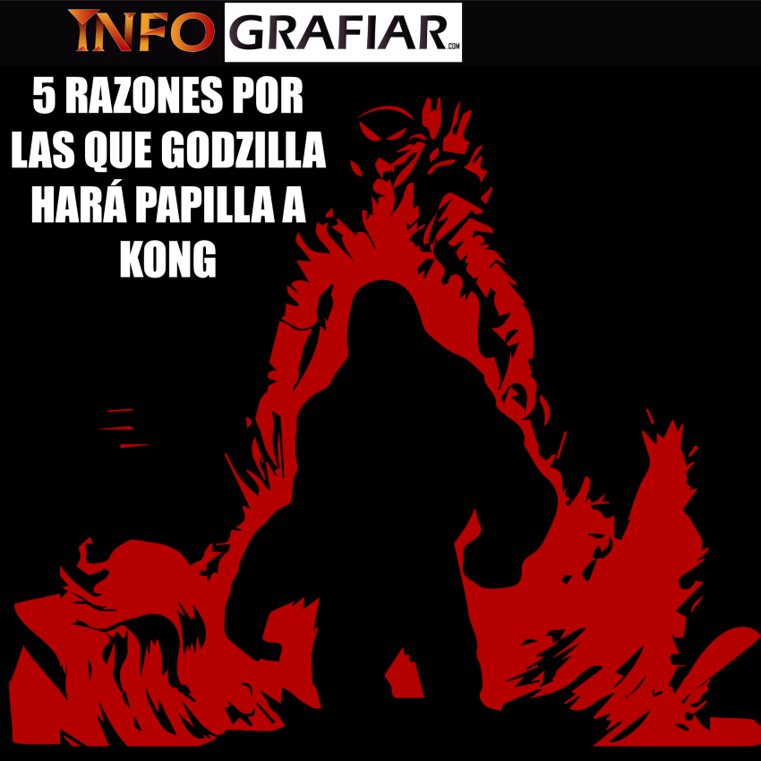 5 razones por las que Godzilla hará papilla a Kong (ya huele a sopa de macaco)
