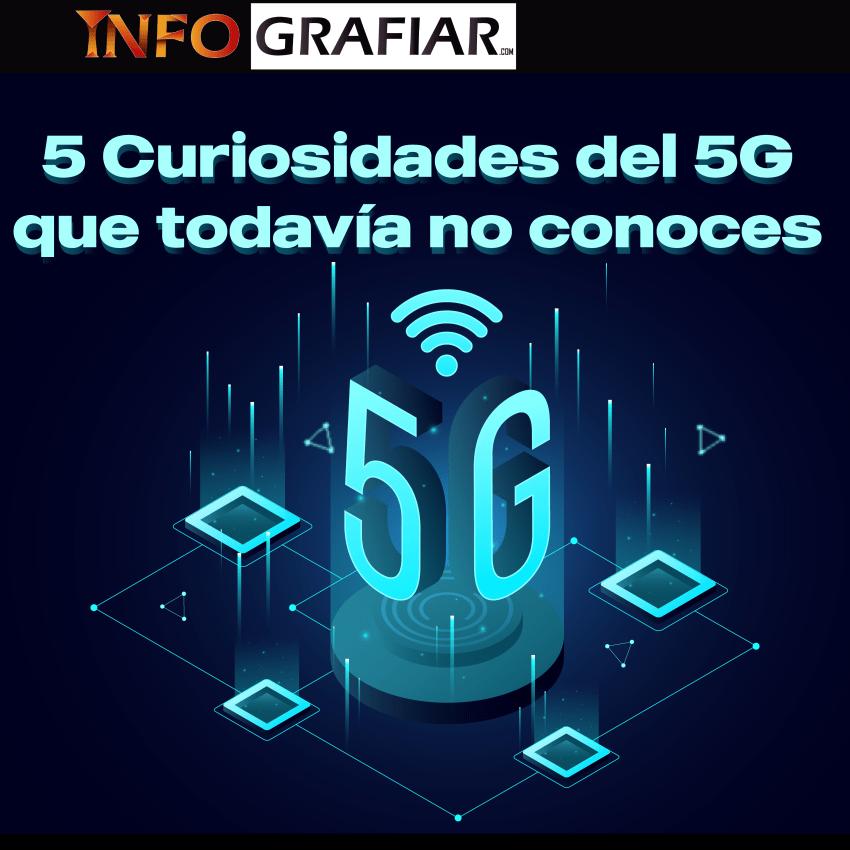 5 Curiosidades del 5G que todavía no conoces