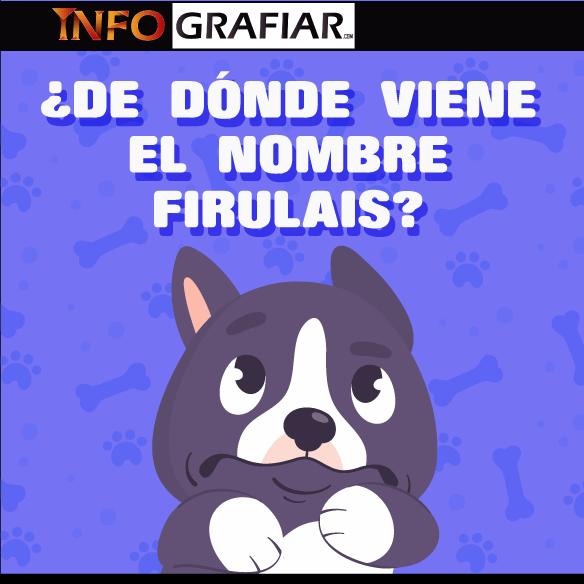 ¿Cuál es el verdadero origen del nombre 'Firulais' y qué significa en realidad?