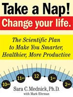 Take a Nap. Change Your Life by Sara Mednick
