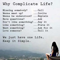 Keep It Simple - Why Complicate Life