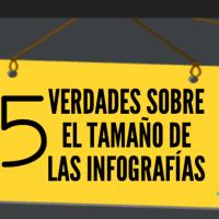 5 Verdades sobre el Tamaño de las Infografías