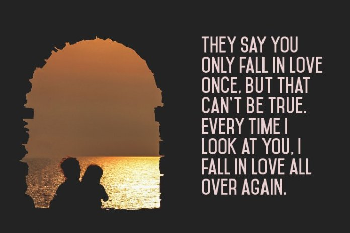 They say you only fall in love once. Attractive Picture Love Quotes