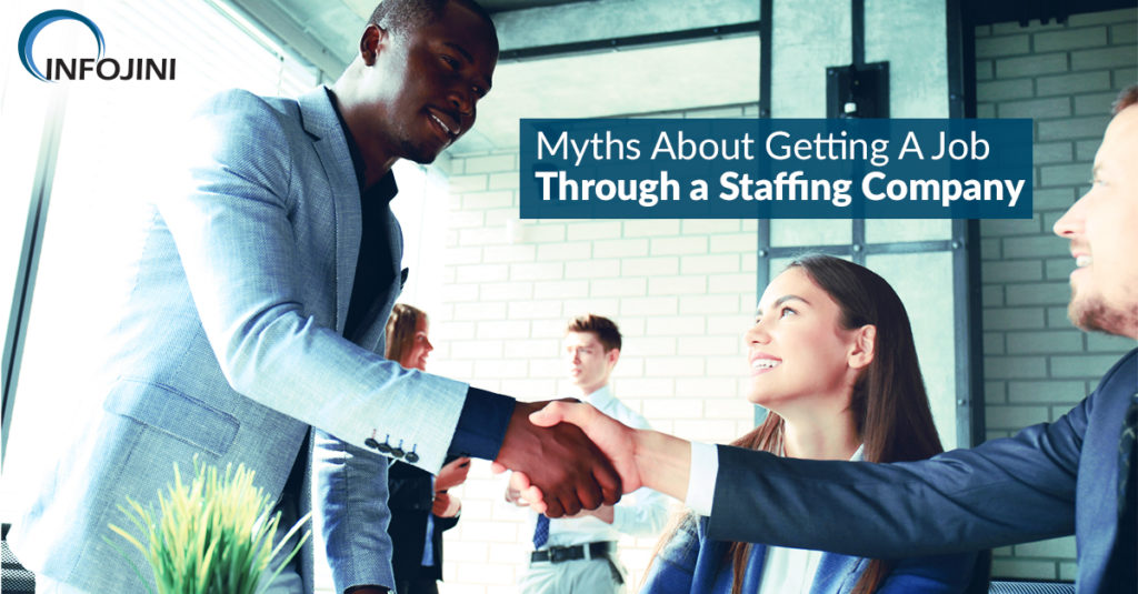 Myths About Getting A Job Through A Staffing Firm