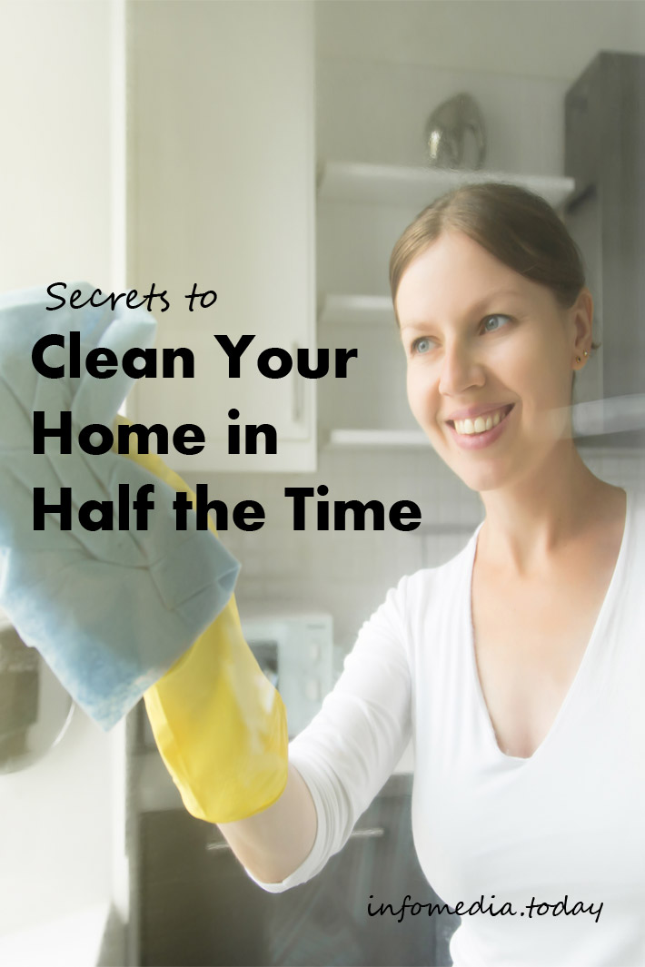 Secrets to Clean Your Home in Half the Time