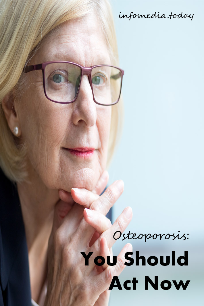 Osteoporosis: You Should Act Now