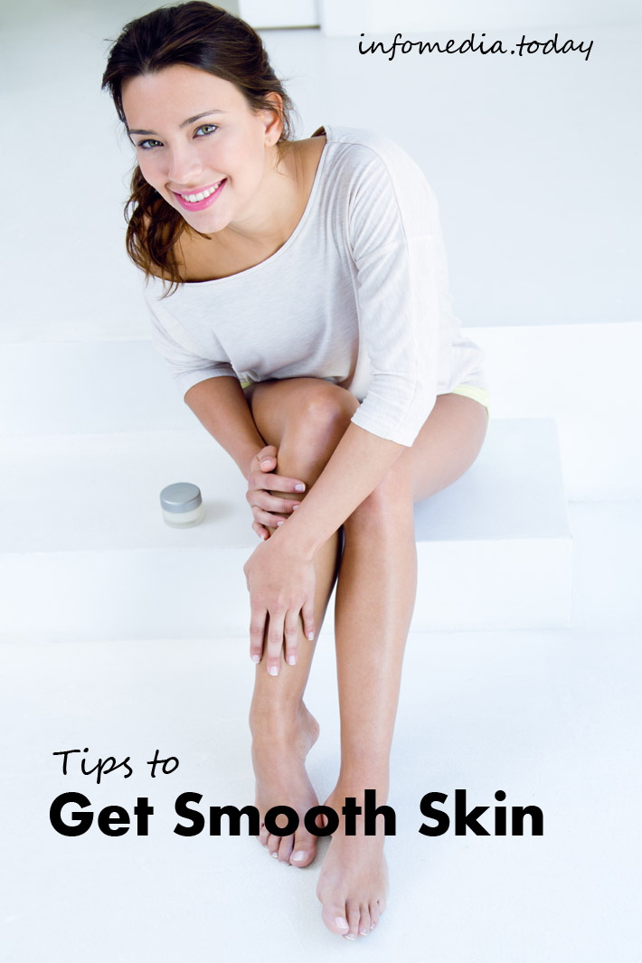 Tips to Get Smooth Skin