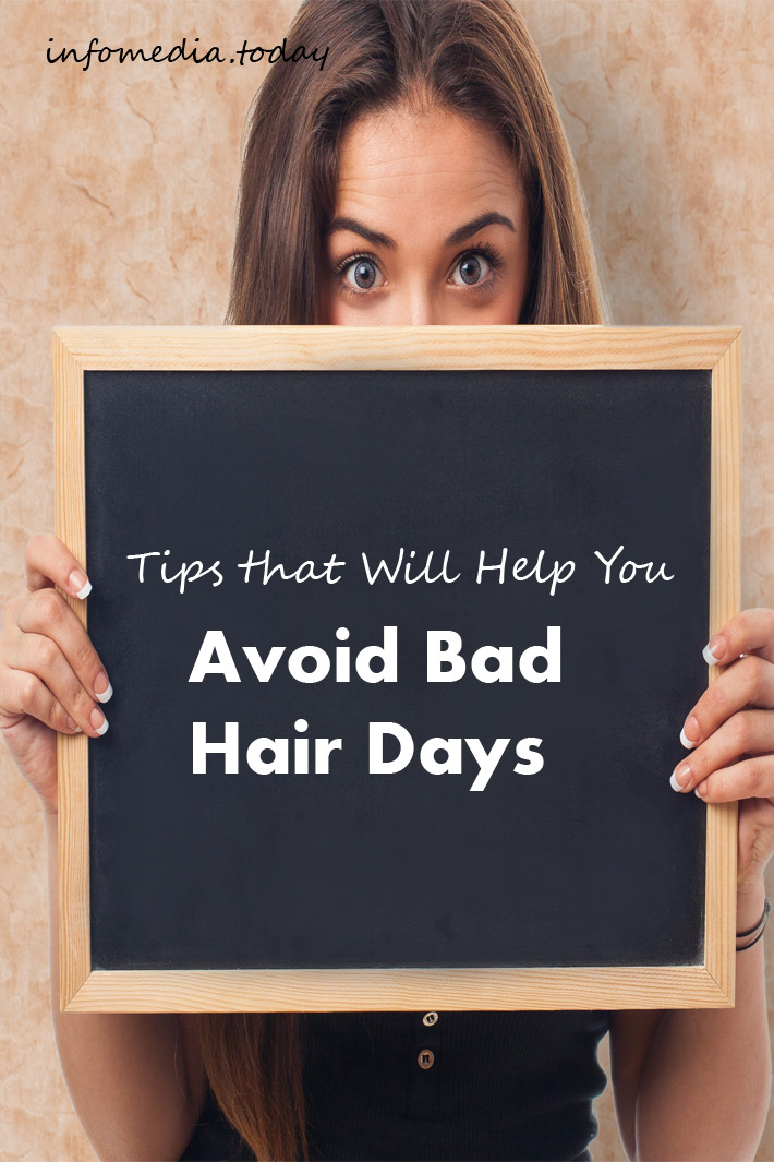 Tips That Will Help You Avoid Bad Hair Days