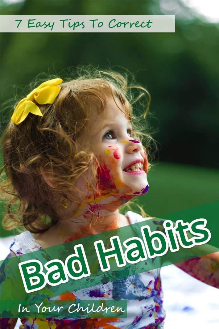 7 Easy Tips To Correct Bad Habits In Your Children
