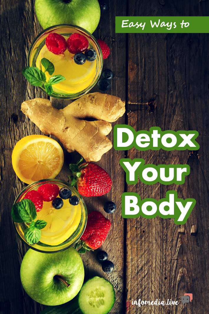Easy Ways To Detox Your Body