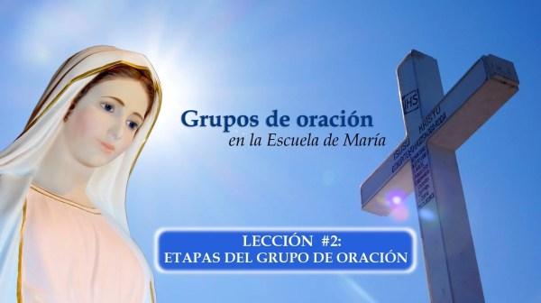 """Lección 2: """"Etapas del Grupo de oración"""" – Grupos de oración en la Escuela de María"""