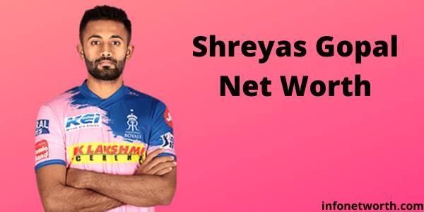 Shreyas Gopal Net Worth- IPL Salary, Career & ICC Rankings