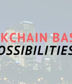 Blockchain Possibilities