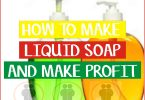 How To Make Liquid Soap- How To Get The Raw Materials Cheap and How to Make Good Profit