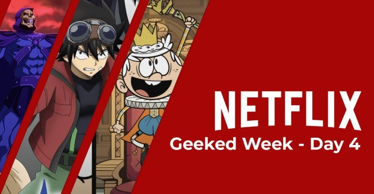 """Netflix """"Geeked Week"""": Day 4 summary; Masters of the Universe,"""