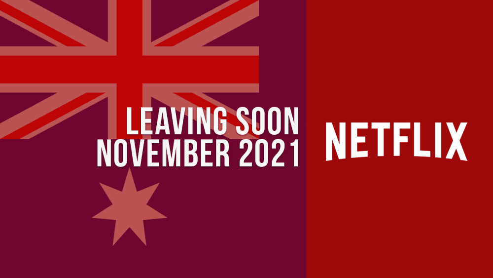 Movies and TV Shows Leaving Netflix Australia in November 2021