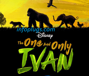 The One and Only Ivan Full Movie