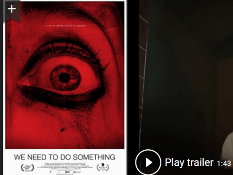 Download We Need to Do Something Movie