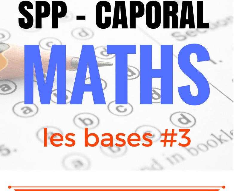 Concours caporal SPP RÉVISEZ les maths #3