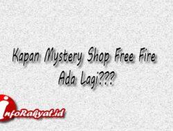 Kapan Mystery Shop Free Fire Ada Lagi 2021 Agustus