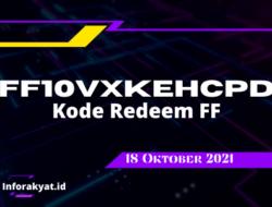 FF10VXKEHCPD Kode Redeem FF 18 Oktober 2021 Terbaru Hari Ini