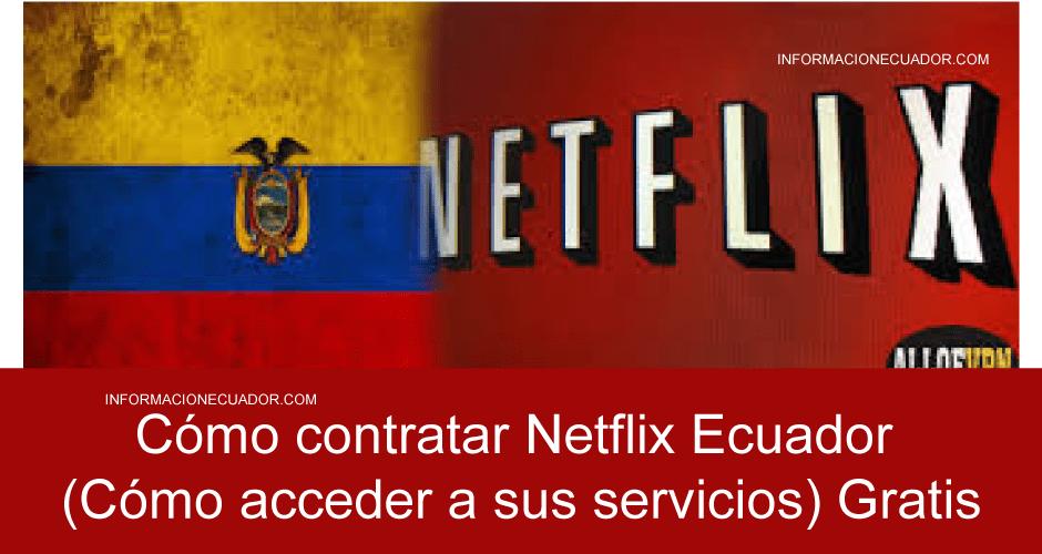 Cómo contratar Netflix Ecuador (Cómo acceder a sus servicios) 2019