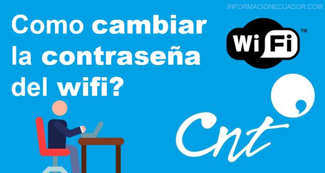 cambiar clave wifi cnt