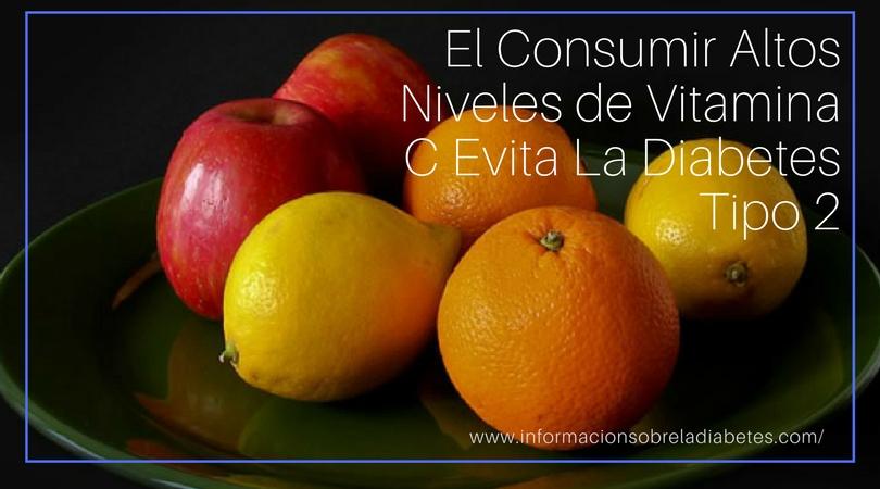 El Consumir Altos Niveles de Vitamina C Evita La Diabetes Tipo 2