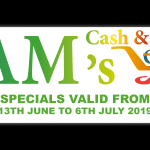 Sams Cash and Carry – 13 June  to 7 July 2019