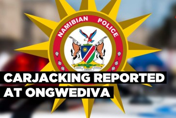 Carjacking reported at Ongwediva