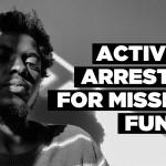 Activist arrested for missing funds