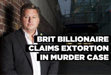 Brit billionaire claims extortion in murder case